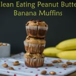 Clean Eating Peanut Butter Banana Muffins, Lay The Table